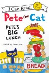 Pete the Cat: Pete's Big Lunch: My First I Can Read - James Dean