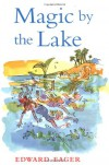 Magic by the Lake - Edward Eager, N.M. Bodecker
