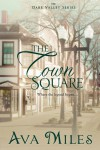 The Town Square - Ava Miles