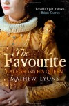 The Favourite Ralegh and His Queen - Mathew Lyons