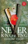 Never Knowing - Endlose Angst: Thriller (Fischer TaschenBibliothek) - Chevy Stevens