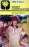 Sweet Compulsion - Victoria Woolf
