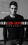 Run Bad Boy Run - Simran