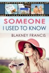 Someone I Used to Know - Blakney Francis