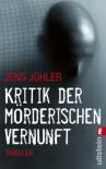 Kritik Der Mörderischen Vernunft Thriller - Jens Johler