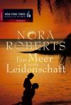 Ein Meer von Leidenschaft. - Nora Roberts