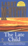 The Late Child - Larry McMurtry