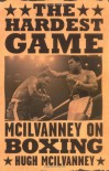 The Hardest Game - Hugh McIlvanney
