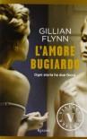 L'amore bugiardo - Gillian Flynn, Isabella Zani