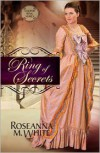 Ring of Secrets - Roseanna M. White