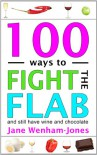 100 ways to Fight the Flab - and still have wine and chocolate - Jane Wenham-Jones