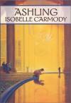 Ashling (Obernewtyn Chronicles, Book 3) - Isobelle Carmody