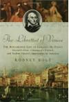 The Librettist of Venice: The Remarkable Life of Lorenzo Da Ponte--Mozart's Poet, Casanova's Friend, and Italian Opera's Impre - Rodney Bolt