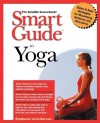 Smart Guide to Yoga (The Smart Guides Series) - Stephanie Levin-Gervasi