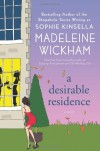 A Desirable Residence: A Novel of Love and Real Estate - Madeleine Wickham