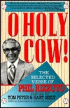 O Holy Cow!: The Selected Verse of Phil Rizzuto - Phil Rizzuto, Tom Peyer, Hart Seely