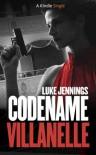 Codename Villanelle (Kindle Singles) - Luke Jennings