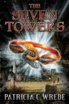 The Seven Towers - Patricia Wrede