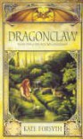 Dragonclaw. Witches of Eileanan Book 1 - Kate Forsyth
