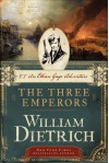 The Three Emperors: An Ethan Gage Adventure - William Dietrich