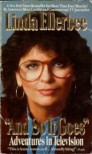 And So It Goes: Adventures in Television - Linda Ellerbee