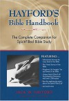 Hayford's Bible Handbook: The Complete Companion for Spirit-Filled Bible Study - Thomas Nelson Publishers