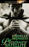 Pleasure Satellite - Danielle Monsch