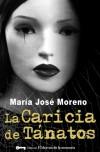 La Caricia de Tánatos - María José Moreno