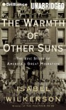 The Warmth of Other Suns: The Epic Story of America's Great Migration - Isabel Wilkerson, Robin Miles