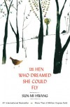 The Hen Who Dreamed She Could Fly: A Novel - Sun-mi Hwang, Chi-Young Kim, Kazuko Nomoto