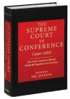 The Supreme Court in Conference (1940-1985): The Private Discussions Behind Nearly 300 Supreme Court Decisions - Del Dickson