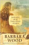 Woman of a Thousand Secrets - Barbara Wood