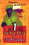 La primera detective de Botsuana - Alexander McCall Smith, Marta Torent López de Lamadrid