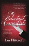 The Reluctant Cannibals - Ian Flitcroft