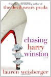 Chasing Harry Winston: A Novel - Lauren Weisberger