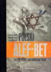 Polski alef-bet. Żydzi w Polsce i ich odrodzony świat - Konstanty Gebert, Krzysztof Kobus, Anna Olej-Kobus