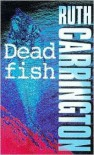 Dead Fish - Ruth Carrington