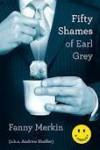 50 Shames of Earl Grey - Fanny Merkin