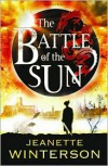 The Battle of the Sun - Jeanette Winterson