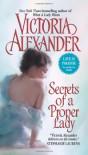Secrets of a Proper Lady - Victoria Alexander