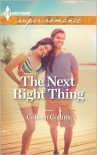 The Next Right Thing (Harlequin Super Romance Series #1840) - Colleen Collins
