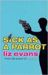 Sick as a Parrot - Liz Evans