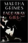 Fadeaway Girl - Martha Grimes