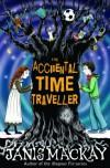 The Accidental Time Traveller (Kelpies) - Janis Mackay