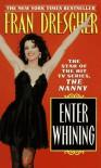 Enter Whining - Fran Drescher