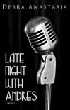 Late Night with Andres - Debra Anastasia
