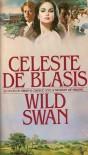 Wild Swan - Celeste De Blasis