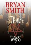 Strange Ways - Bryan Smith