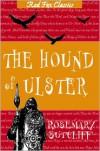 Hound of Ulster - Rosemary Sutcliff