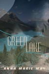 Green Lake - Anna Marie May